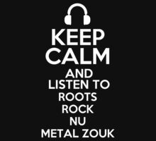 Keep calm and listen to Roots rock Nu metal Zouk Kids Clothes
