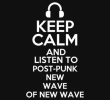 Keep calm and listen to Post-punk New wave of new wave Kids Clothes