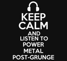 Keep calm and listen to Power metal Post-grunge Kids Clothes