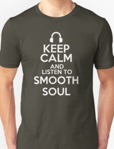 Keep calm and listen to Smooth soul T-Shirt