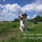 No matter what :) by Karen Havenaar