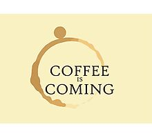 Coffee is Coming Photographic Print