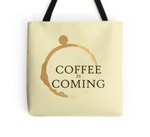 Coffee is Coming Tote Bag