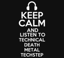 Keep calm and listen to Technical death metal Techstep Kids Clothes