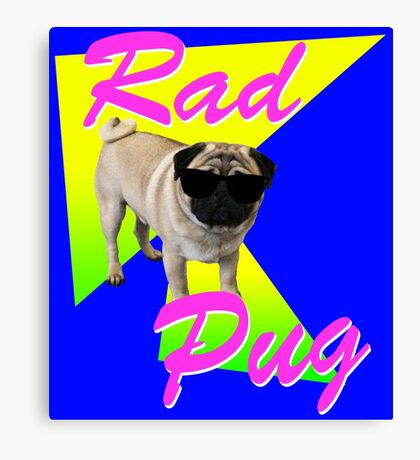 Rad Pug Canvas Print