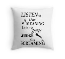 Listen To The Meaning Before You Judge The Screaming Throw Pillow