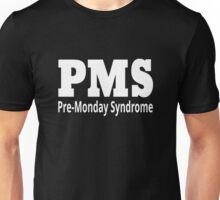 PMS - Pre-Monday Syndrome Unisex T-Shirt