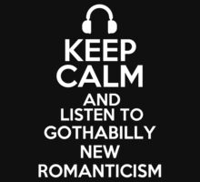 Keep calm and listen to Gothabilly New Romanticism Kids Clothes