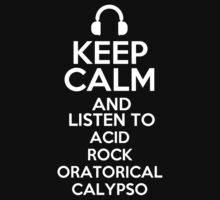 Keep calm and listen to Acid rock Oratorical calypso Kids Clothes