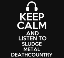 Keep calm and listen to Sludge metal Deathcountry Kids Clothes