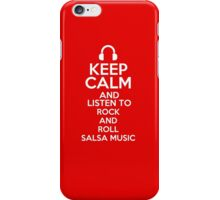 Keep calm and listen to Rock and roll Salsa music iPhone Case/Skin
