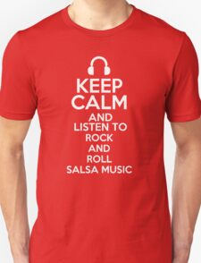 Keep calm and listen to Rock and roll Salsa music T-Shirt