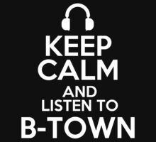Keep calm and listen to B-Town Kids Clothes