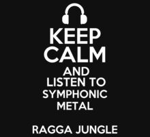 Keep calm and listen to Symphonic metal  Ragga jungle Kids Clothes