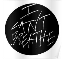 I Can't Breathe – White Poster