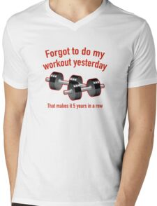 Forgot To Do My Workout Yesterday Mens V-Neck T-Shirt