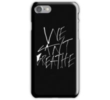 We Can't Breathe - White iPhone Case/Skin