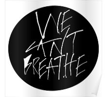 We Can't Breathe - White Poster