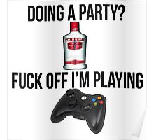 Doing a party? Fuck off i'm playing. Xbox Black font Poster
