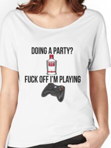 Doing a party? Fuck off i'm playing. Xbox Black font Women's Relaxed Fit T-Shirt