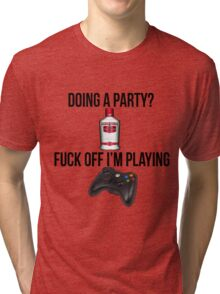 Doing a party? Fuck off i'm playing. Xbox Black font Tri-blend T-Shirt