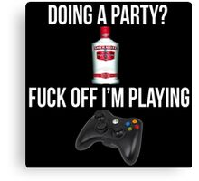 Doing a party? Fuck off i'm playing. Xbox White font Canvas Print
