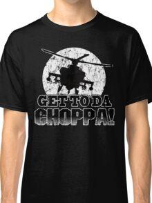 Get to da Choppa Classic T-Shirt