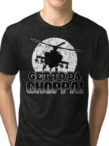 Get to da Choppa Tri-blend T-Shirt