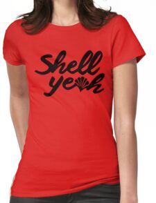 Shell Yeah Womens Fitted T-Shirt