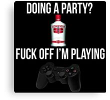 Doing a party? Fuck off i'm playing. Playstation White font Canvas Print