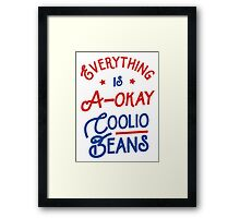 Everything Is A-Okay Coolio Beans Framed Print