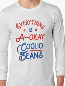 Everything Is A-Okay Coolio Beans Long Sleeve T-Shirt