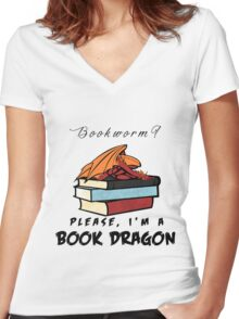 Bookworm? Please, I'm a book dragon. Women's Fitted V-Neck T-Shirt