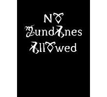 No Mundanes Allowed Photographic Print