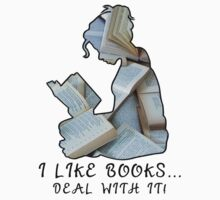 I Like Books... Deal With It! T-Shirt