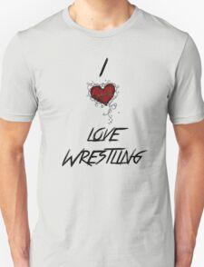 I love wrestling T-Shirt