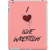 I love wrestling iPad Case/Skin