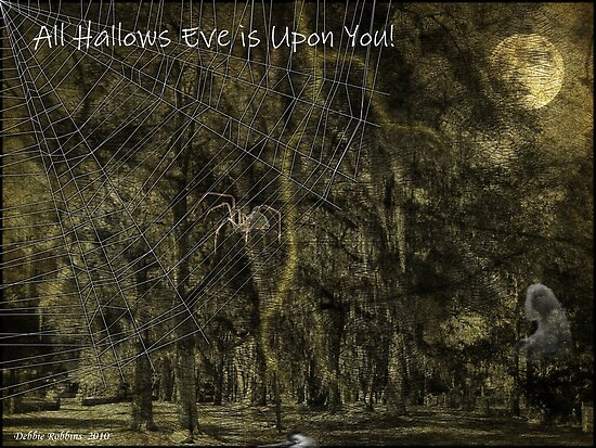 All Hallows Eve!!! by Debbie Robbins