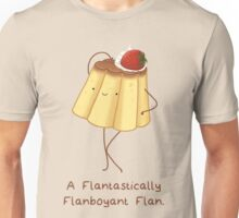 A Flantastically Flanboyant Flan Unisex T-Shirt