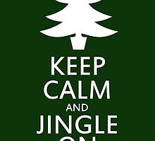 Keep calm and jingle on for christmas  by Boogiemonst