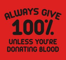 Always Give 100 Percent by AmazingVision
