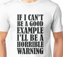 Horrible Warning Unisex T-Shirt