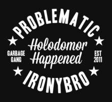 Problematic Ironybro by JKunzler