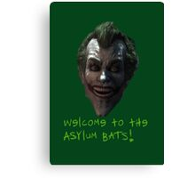 Welcome to the asylum bats! Canvas Print