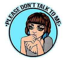 Please Don't Talk To Me by sarrah