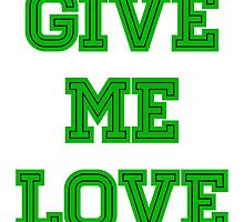 Give me love - green by TimonPower77