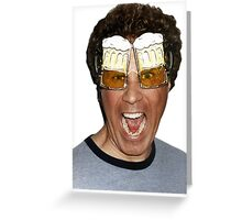Will Ferrell beer glasses Greeting Card