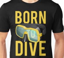 Scuba Diving Born To Dive Ocean Exploration Swimming Unisex T-Shirt