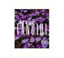 Let's Go Fangirl Art Print