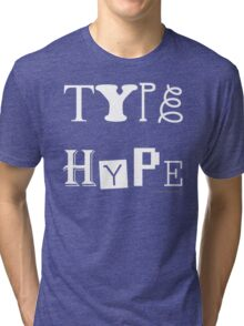 Type Hype (white), 2010. Tri-blend T-Shirt